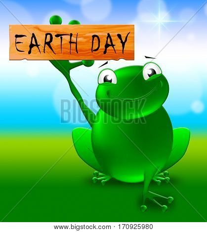 Earth Day Sign Shows Eco Friendly 3D Illustration