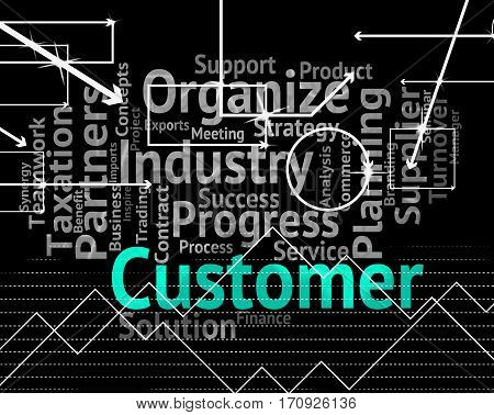 Customer Word Means Patrons Customers And Clientele