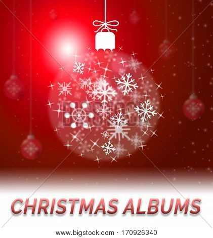 Christmas Albums Showing Xmas Music 3D Illustration