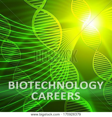 Biotechnology Careers  Meaning Biotech Profession 3D Illustration