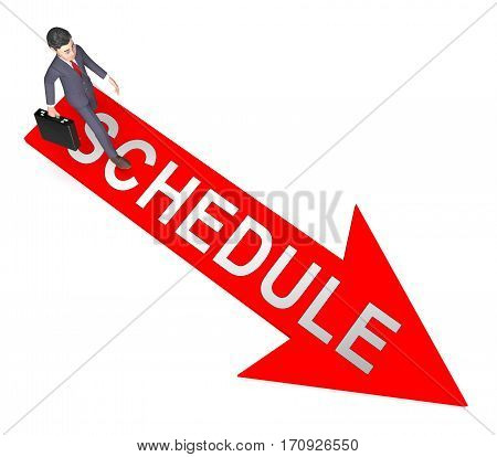 Schedule Arrow Shows Arranging Agenda 3D Rendering