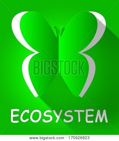 Ecosystem Butterfly Shows Eco Systems 3D Illustration