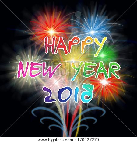 Happy New Year 2018 Fireworks Shows Pyrotechnics Celebration