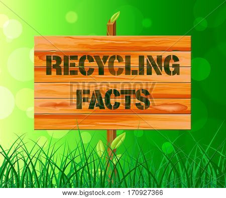 Recycling Facts Sign Shows Natural Reuse 3D Illustration