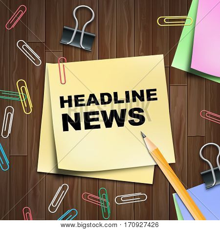 Headline News Means Current Newspapers 3D Illustration