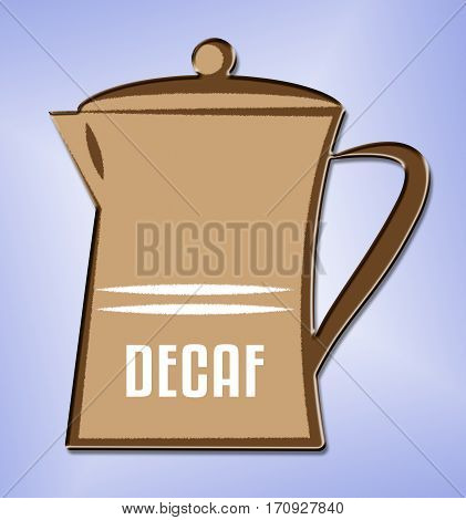 Decaf Coffee Shows Restaurant Cafeteria And Drinks