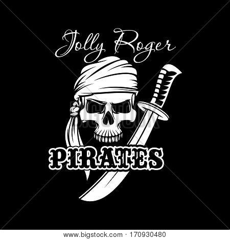 Pirate skull in bandana with sword. Jolly Roger sign of pirates flag for pirate theme, Halloween poster, t-shirt print and tattoo design