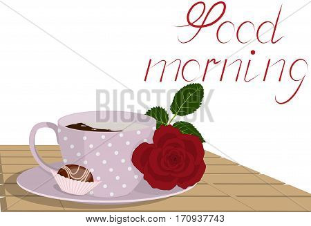 Pink spotted cup, red rose and candy on a wooden table, inscription good morning, isolated on white background, vector illustration