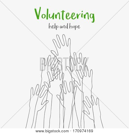 volunteering concept.Message help and hope.Silhouettes raised up hands.Volunteering charity, concept of education, business training.suitable for posters.Vector illustration isolated on white background.