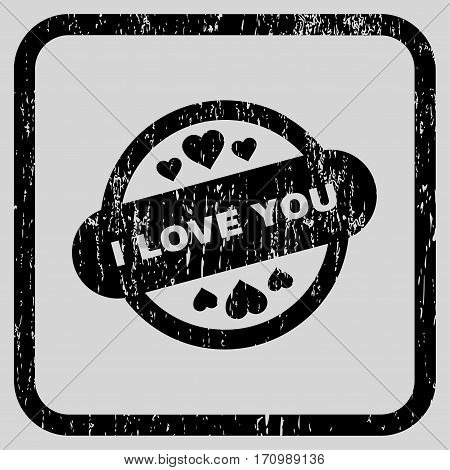 I Love You Stamp Seal rubber watermark. Vector pictogram symbol inside rounded rectangular frame with grunge design and dust texture. Stamp seal illustration.