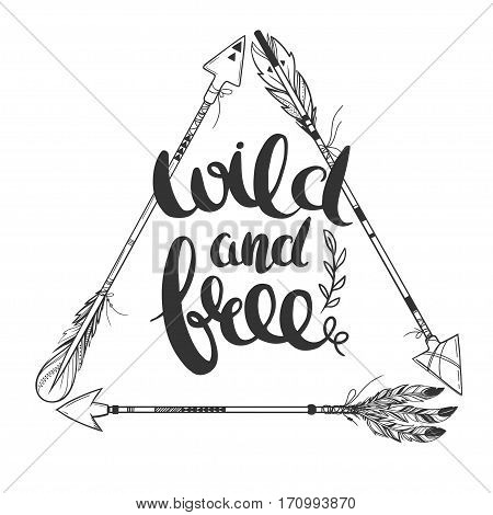 Triangle frame with arrows and lettering. Boho style vector illustration isolated on white. Wild and free.
