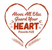 Above all else guard your heart bible scripture design art from book of Proverbs with red heart frame and laurels poster