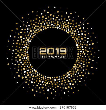 New Year 2019 Card Background. Gold Glitter Paper Confetti. Glistening Golden Disco Lights. Glow Cir