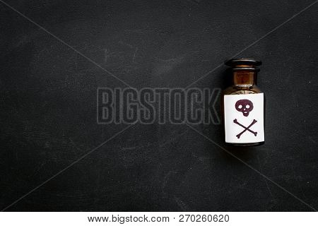Dangerous Addictions, Dangerous Entertainment. Poison. Bottle With Skull And Crossbones On Black Bac