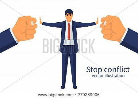 Stop conflict. Businessman referee finds compromise. Mediator solving competition. Conflict and solution. The man throws two fists. Vector illustration flat design. Isolated on white background. poster