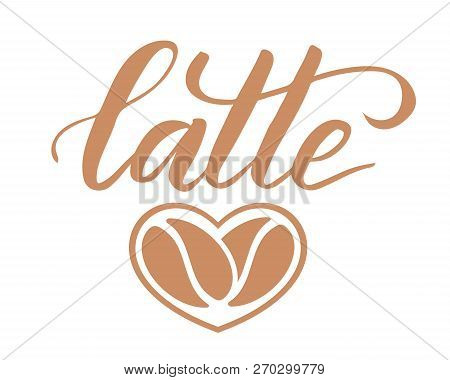 Black Brush Calligraphy Latte And Icon Coffe Beans Like Heart Shape Isolated On White Background. Ve