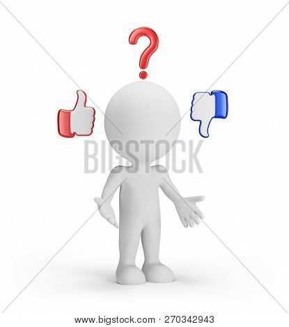 3d Man Is Puzzled In Choosing The Answer. 3d Image. White Background.