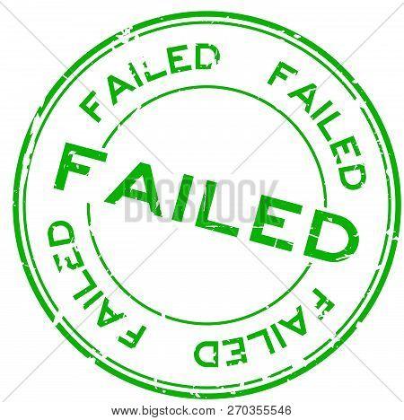 Grunge Green Fail Wording Round Rubber Seal Stamp On White Background