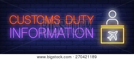 Customs Duty Information Neon Sign. Glowing Inscription With Information Desk And Customs Officer On