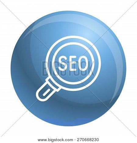 Seo Magnify Glass Icon. Outline Seo Magnify Glass Vector Icon For Web Design Isolated On White Backg