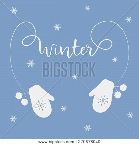 Winter Greeting Card. Two White Mittens With Pompoms And The Text