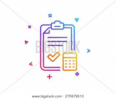 Accounting Checklist Line Icon. Calculator Sign. Calculate Finance Symbol. Gradient Line Button. Acc