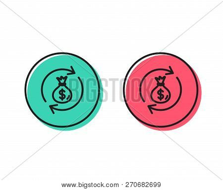 Cash Exchange Line Icon. Dollar Money Bag Symbol. Money Transfer Sign. Positive And Negative Circle