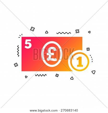 Cash Sign Icon. Pound Money Symbol. Gbp Coin And Paper Money. Colorful Geometric Shapes. Gradient Ca