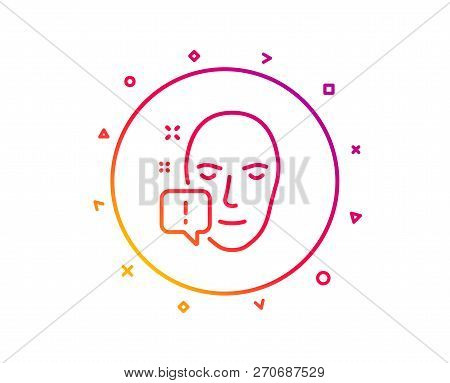 Face Attention Line Icon. Exclamation Mark Sign. Facial Identification Info Symbol. Gradient Pattern
