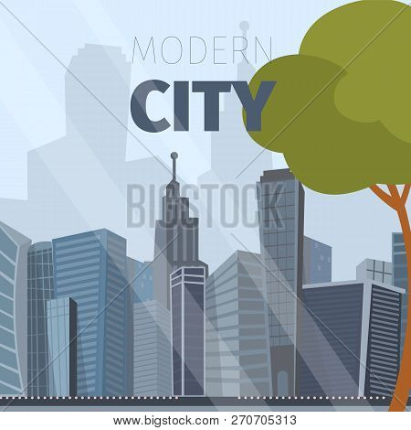 Vector Drawing Image Of The Modern City Landscape. Vector Illustration Of A Cartoon Cgreen Tree On T