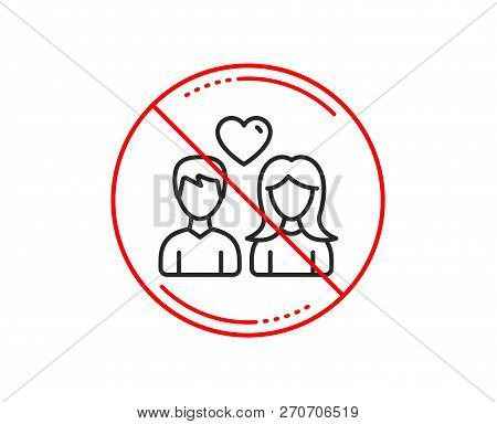No Or Stop Sign. Couple With Heart Line Icon. Users Group Sign. Male And Female Person Silhouette Sy