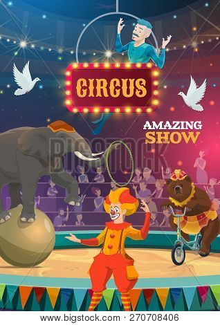 Circus Show Poster Of Bear On Bicycle, Elephant Balancing On Balloon Ball And Clown. Vector Bit Top