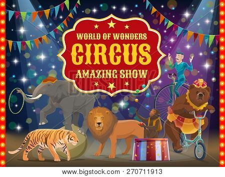Big Top Circus Show, Trained Animals And Acrobat, Performance. Vector Tiger And Lion, Bear On Bicycl