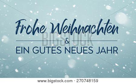 Frohe Weihnachten Und Ein Gutes Neues Jahr - Merry Christmas And A Happy New Year In German