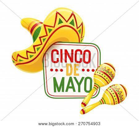 Sombrero And Maracas For Cinco De Mayo Celebration. Mexicano Ethnic Symbols For National Mexico Holi
