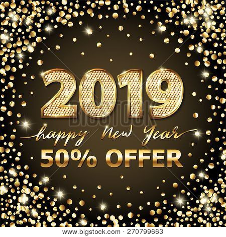 Golden Vector Luxury Text 2019 Happy New Year, Sale Offer. Gold Festive Numbers Design, Diamonds Tex