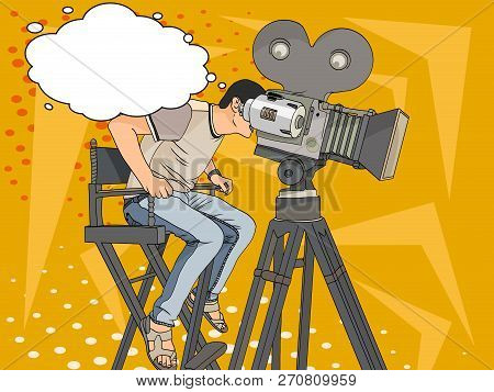 Stage Director On Set Pop Art Retro Vector. Comic Book Style Imitation. Videographer And Camera On T