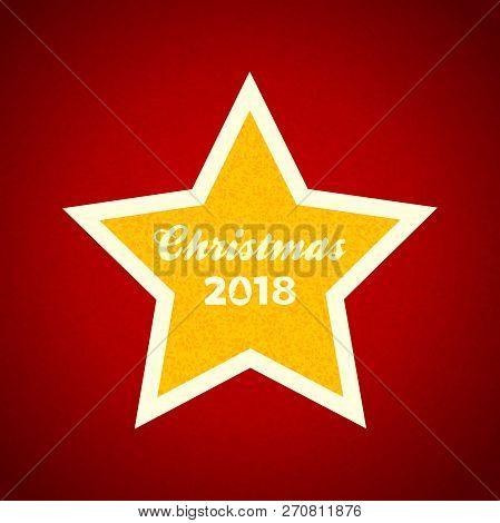 Yellow Star With Decorative Text Christmas 2018 Over Red Festive Textured Background
