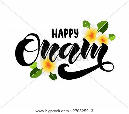 Happy Onam Lettering On White Background With Flowers For Greeting Card/invitation/poster/store/gift