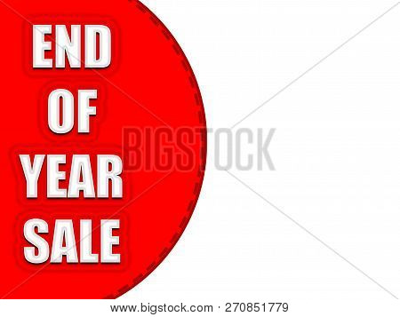 Sale Banner Template. White End Of Year Sale Text On Red Background With Copy Space For Your Text.