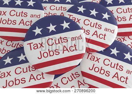 Usa Politics News Badges: Pile Of Tax Cuts And Jobs Act Buttons With Us Flag, 3d Illustration