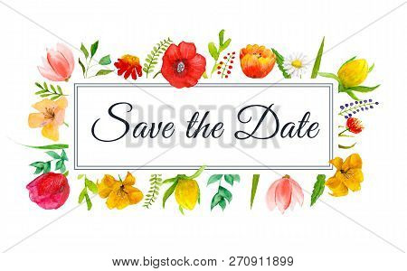 Save The Date Watercolor Flowers Frame With Text In The Border