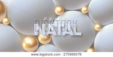 Feliz Natal. Merry Christmas. Vector Typography Illustration. Holiday Decoration Of White Paper Lett