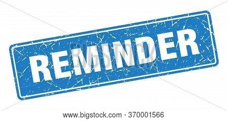 Reminder Stamp. Reminder Vintage Blue Label. Sign