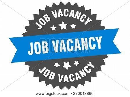 Job Vacancy Sign. Job Vacancy Circular Band Label. Round Job Vacancy Sticker