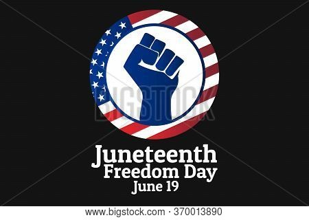 Juneteenth, Freedom Day. June 19. Holiday Concept. Template For Background, Banner, Card, Poster Wit