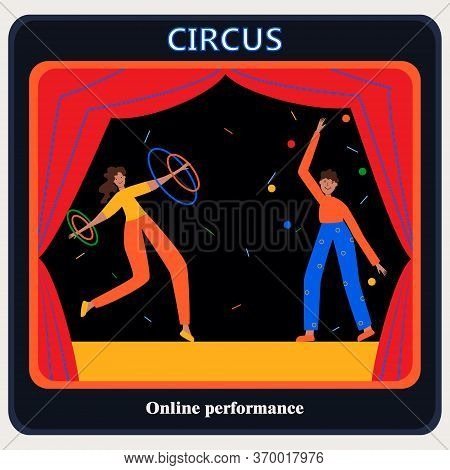 Circus. Online Performance On A Computer Screen. Acrobat With A Hula Hoop, A Juggler With Balls. Fra