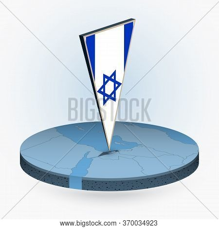 Israel Map In Round Isometric Style With Triangular 3d Flag Of Israel, Vector Map In Blue Color.