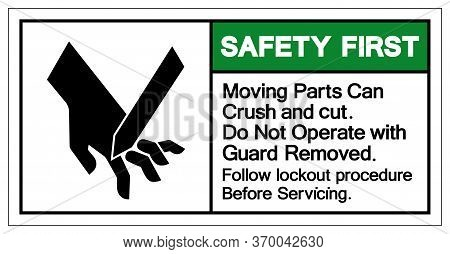 Safety First Moving Parts Can Crush And Cut Do Not Operate With Guard Removed Symbol Sign, Vector Il