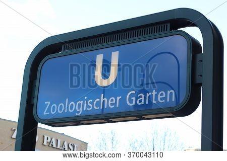 Berlin, Germany - February 12, 2020: Entrance To Metro Station Zoologischer Garten In Berlin